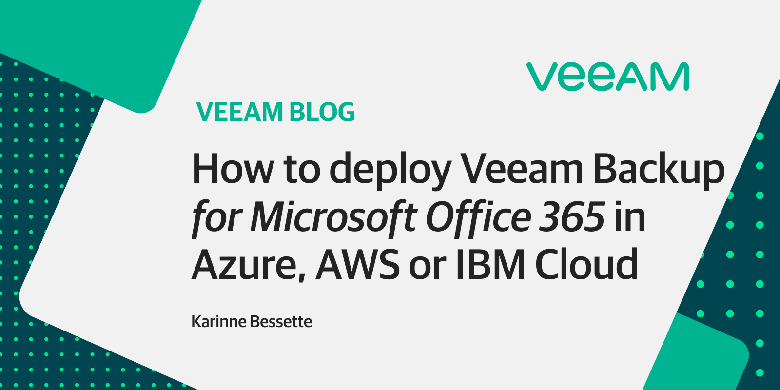 How exactly to deploy Veeam Backup for Microsoft Office 365 within Azure, IBM or aws Cloud
