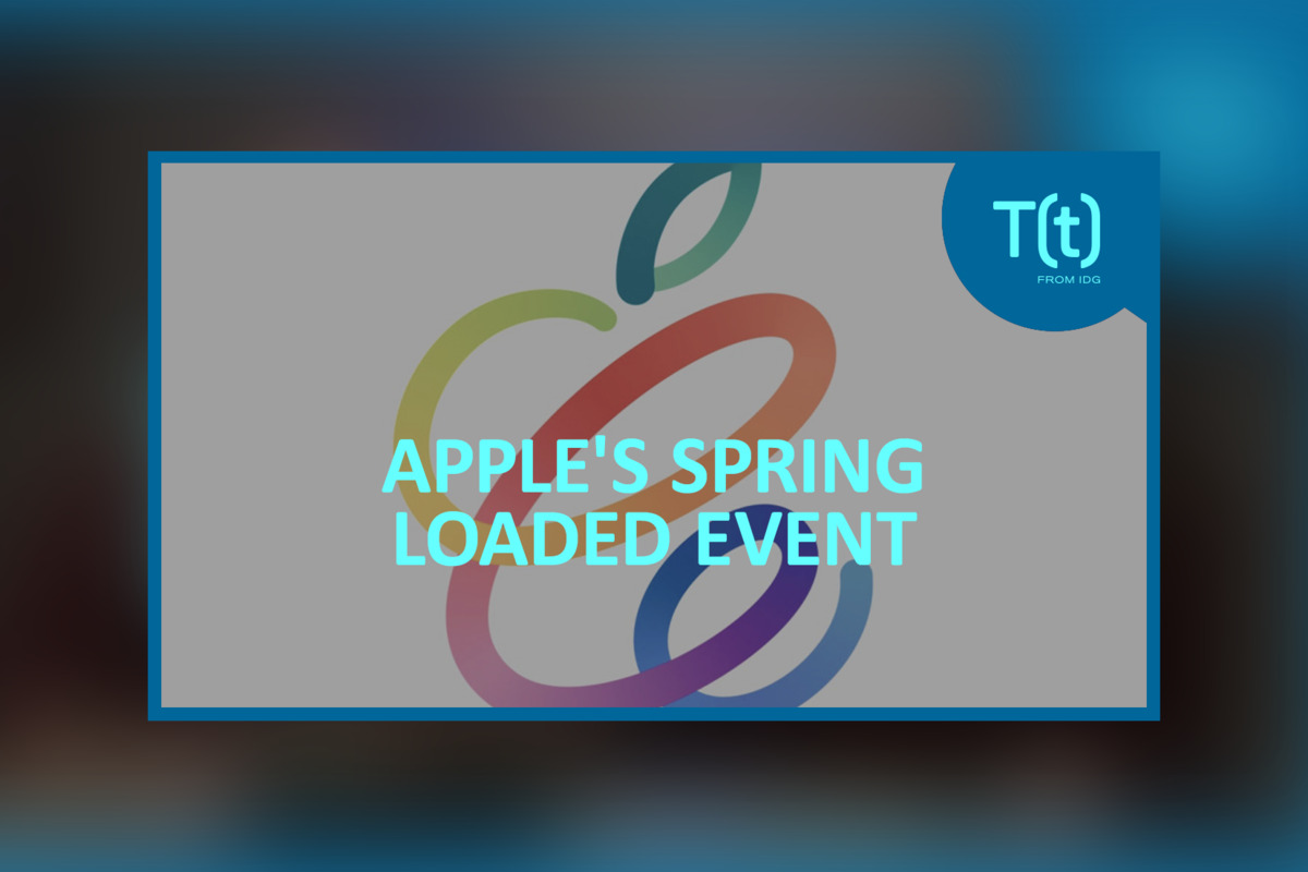 "Podcast: What things to expect at Apple's ""Spring Loaded"" event"