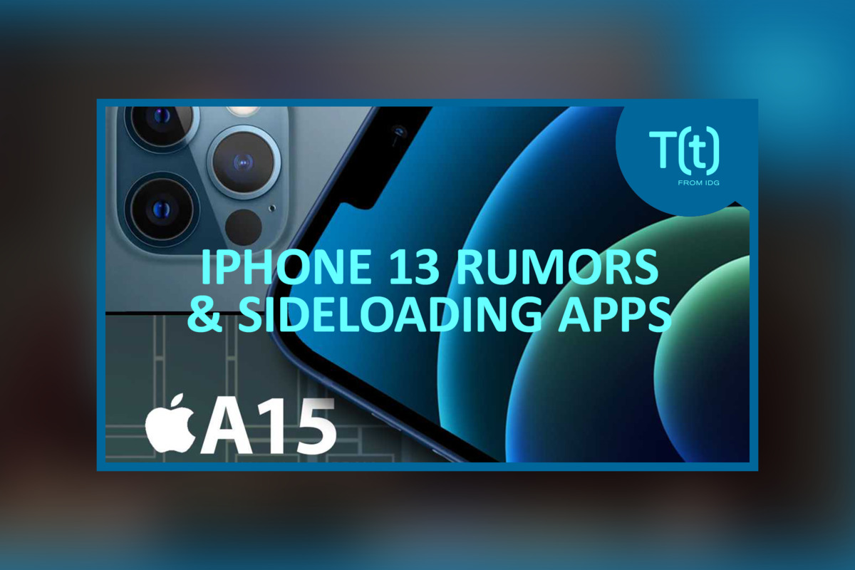 PODCAST: iPhone 13 rumors and leaks, in addition Apple argues against sideloading apps