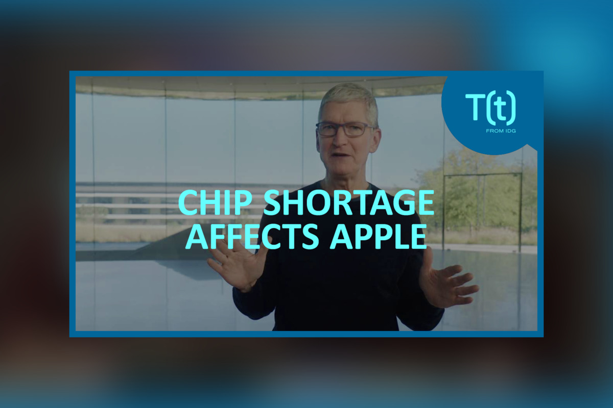 Podcast: Global chip shortage affects Apple and the iPhone