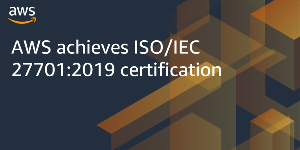 AWS achieves ISO/IEC 27701:2019 certification