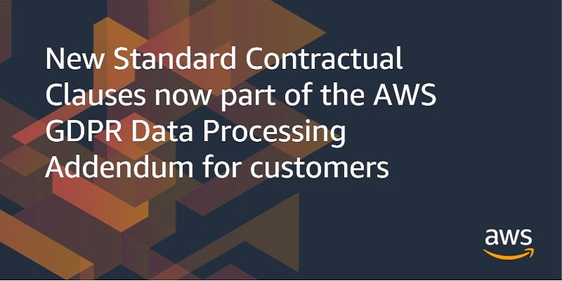 New Standard Contractual Clauses area of the AWS GDPR Data Processing Addendum for customers now