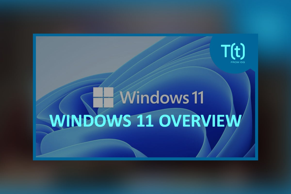 Podcast: Windows 11 review: Hardware requirements, security improvements and upgrade confusion